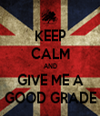 KEEP CALM AND GIVE ME A GOOD GRADE - Personalised Tea Towel: Premium