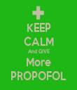 KEEP CALM And GIVE More PROPOFOL - Personalised Tea Towel: Premium