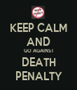 KEEP CALM AND GO AGAINST DEATH PENALTY - Personalised Tea Towel: Premium
