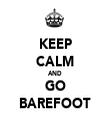 KEEP CALM AND GO BAREFOOT - Personalised Tea Towel: Premium
