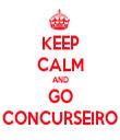KEEP CALM AND GO CONCURSEIRO - Personalised Tea Towel: Premium