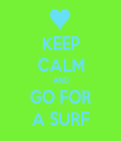 KEEP CALM AND GO FOR A SURF - Personalised Tea Towel: Premium