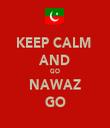 KEEP CALM  AND GO NAWAZ GO - Personalised Tea Towel: Premium