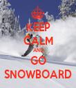 KEEP CALM AND GO SNOWBOARD - Personalised Tea Towel: Premium