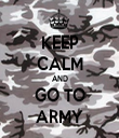 KEEP CALM AND GO TO ARMY - Personalised Tea Towel: Premium