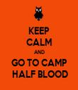 KEEP CALM AND GO TO CAMP  HALF BLOOD - Personalised Tea Towel: Premium
