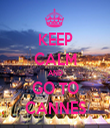KEEP CALM AND GO TO CANNES - Personalised Tea Towel: Premium