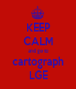 KEEP CALM and go to cartograph LGE - Personalised Tea Towel: Premium