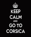 KEEP CALM AND  GO TO CORSICA - Personalised Tea Towel: Premium