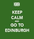KEEP CALM AND GO TO EDINBURGH - Personalised Tea Towel: Premium