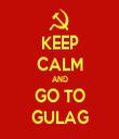 KEEP CALM AND GO TO GULAG - Personalised Tea Towel: Premium