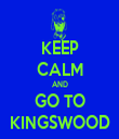 KEEP CALM AND GO TO KINGSWOOD - Personalised Tea Towel: Premium