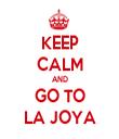 KEEP CALM AND GO TO LA JOYA - Personalised Tea Towel: Premium