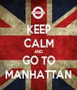 KEEP CALM AND GO TO MANHATTAN - Personalised Tea Towel: Premium