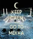 KEEP CALM AND GO TO MEKKA - Personalised Tea Towel: Premium