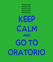 KEEP CALM AND GO TO ORATORIO - Personalised Tea Towel: Premium