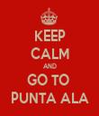 KEEP CALM AND GO TO  PUNTA ALA - Personalised Tea Towel: Premium