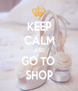 KEEP CALM AND GO TO  SHOP - Personalised Tea Towel: Premium
