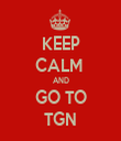 KEEP CALM  AND GO TO TGN - Personalised Tea Towel: Premium