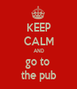 KEEP CALM AND go to  the pub - Personalised Tea Towel: Premium