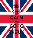 KEEP CALM AND GO TO THE UK - Personalised Tea Towel: Premium