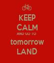 KEEP CALM AND GO TO  tomorrow LAND - Personalised Tea Towel: Premium