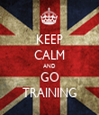 KEEP CALM AND GO TRAINING - Personalised Tea Towel: Premium