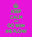 KEEP CALM AND GO WitH tHE FLOW! - Personalised Tea Towel: Premium