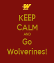 KEEP CALM AND Go Wolverines! - Personalised Tea Towel: Premium