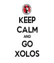 KEEP CALM AND GO XOLOS - Personalised Tea Towel: Premium