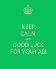 KEEP CALM AND GOOD LUCK FOR YOUR ABI - Personalised Tea Towel: Premium