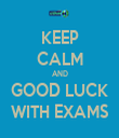KEEP CALM AND GOOD LUCK WITH EXAMS - Personalised Tea Towel: Premium