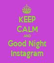 KEEP CALM AND Good Night Instagram - Personalised Tea Towel: Premium