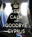 KEEP CALM AND GOODBYE CYPRUS - Personalised Tea Towel: Premium