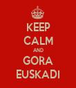 KEEP CALM AND GORA EUSKADI - Personalised Tea Towel: Premium