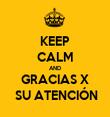 KEEP CALM AND GRACIAS X  SU ATENCIÓN - Personalised Tea Towel: Premium