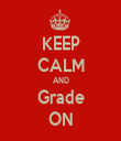 KEEP CALM AND Grade ON - Personalised Tea Towel: Premium