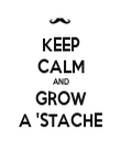 KEEP CALM AND GROW A 'STACHE - Personalised Tea Towel: Premium