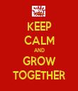 KEEP CALM AND GROW TOGETHER - Personalised Tea Towel: Premium