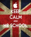 KEEP CALM AND H8 SCHOOL  - Personalised Tea Towel: Premium
