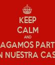 KEEP CALM AND HAGAMOS PARTY EN NUESTRA CASA - Personalised Tea Towel: Premium
