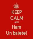 KEEP CALM AND Ham Un baietel - Personalised Tea Towel: Premium
