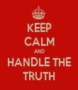 KEEP CALM AND HANDLE THE TRUTH - Personalised Tea Towel: Premium