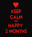 KEEP CALM AND HAPPY  2 MONTHS - Personalised Tea Towel: Premium