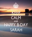 KEEP CALM AND HAPPY B-DAY SARAH - Personalised Tea Towel: Premium