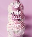 KEEP CALM AND Happy Bday! - Personalised Tea Towel: Premium
