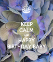 KEEP CALM AND HAPPY BIRTHDAY BABY - Personalised Tea Towel: Premium