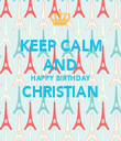 KEEP CALM AND HAPPY BIRTHDAY CHRISTIAN  - Personalised Tea Towel: Premium