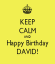 KEEP CALM AND Happy Birthday DAVID! - Personalised Tea Towel: Premium
