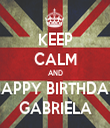KEEP CALM AND HAPPY BIRTHDAY GABRIELA - Personalised Tea Towel: Premium